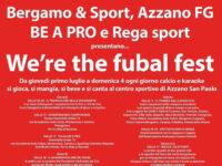 We're the Fubal, il programmone della 4 giorni di festa. Per giocare, tifare, mangiare e bere in nome del calcio BG