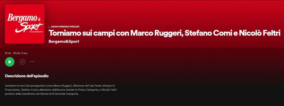 Il podcast di Bergamo & Sport: Ruggeri (San Paolo d'Argon), mister Comi (Aurora Seriate) e Feltri (Gandinese). Ascoltali qui!